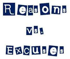 reason or excuses